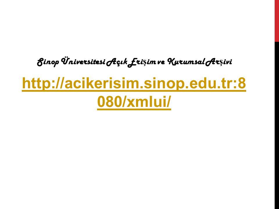 Sinop Üniversitesi Açık Eri ş im ve Kurumsal Ar ş ivi http://acikerisim.sinop.edu.tr:8 080/xmlui/
