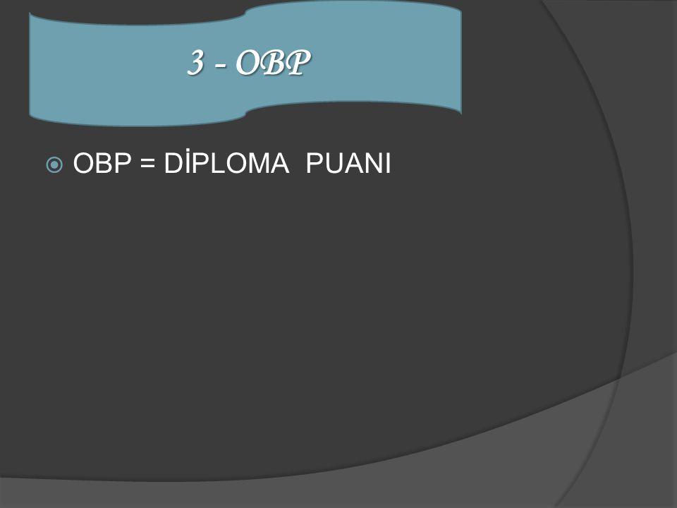  OBP = DİPLOMA PUANI 3 - OBP