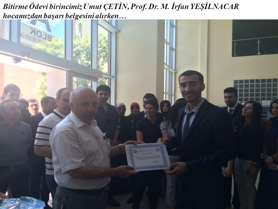Bitirme Ödevi birincimiz Umut ÇETİN, Prof. Dr. M. İrfan YEŞİLNACAR hocamızdan başarı belgesini alırken…
