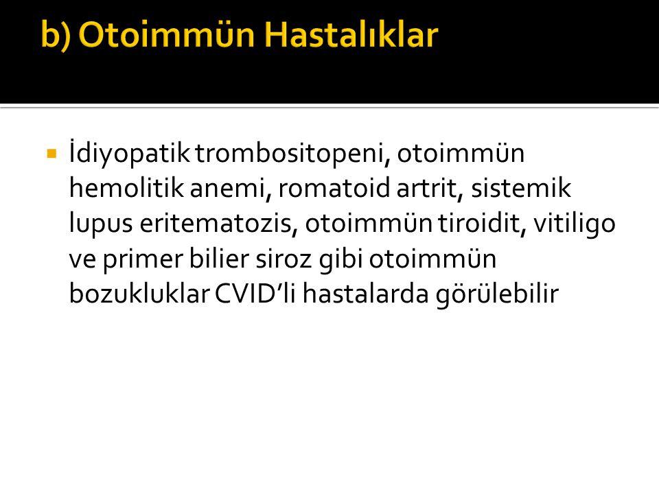  İdiyopatik trombositopeni, otoimmün hemolitik anemi, romatoid artrit, sistemik lupus eritematozis, otoimmün tiroidit, vitiligo ve primer bilier siro