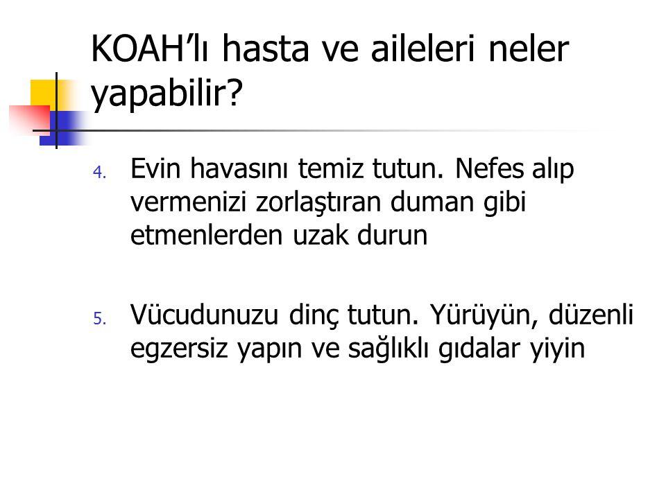 KOAH'lı hasta ve aileleri neler yapabilir.4. Evin havasını temiz tutun.