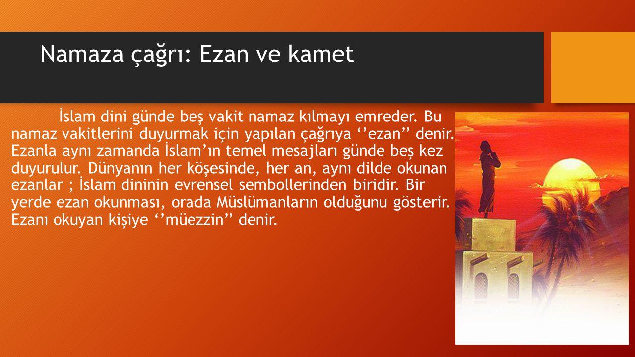 Namaza çağrı: Ezan ve kamet İslam dini günde beş vakit namaz kılmayı emreder.