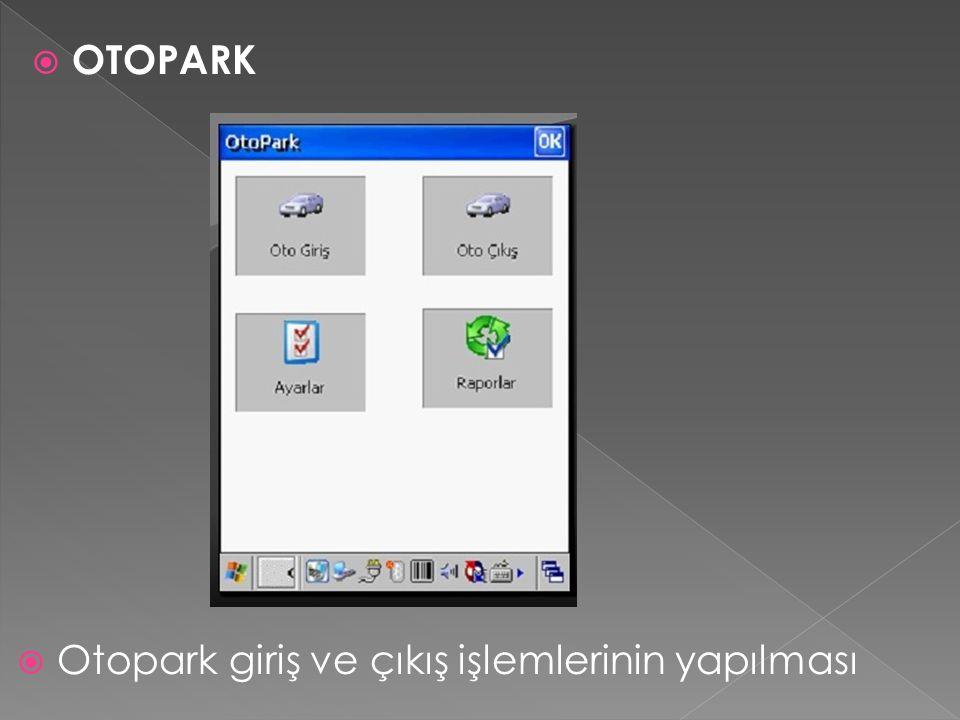  Otopark giriş ve çıkış işlemlerinin yapılması  OTOPARK