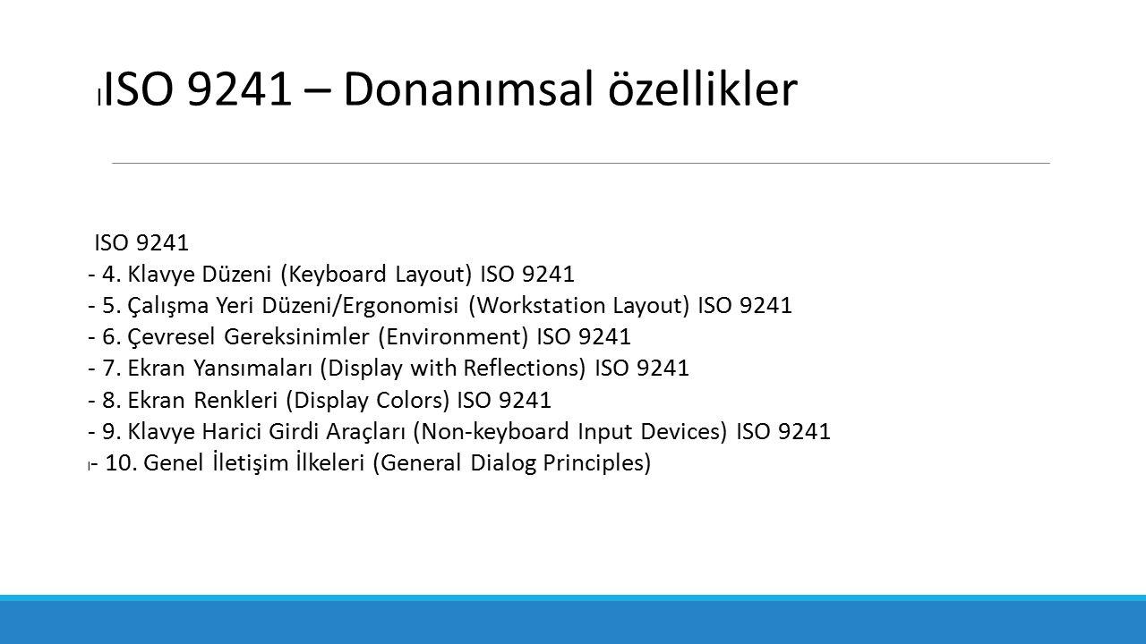 ISO 9241 - 4.Klavye Düzeni (Keyboard Layout) ISO 9241 - 5.