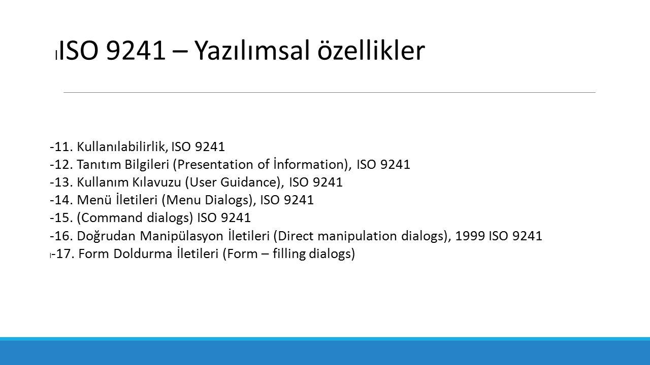 -11.Kullanılabilirlik, ISO 9241 -12.