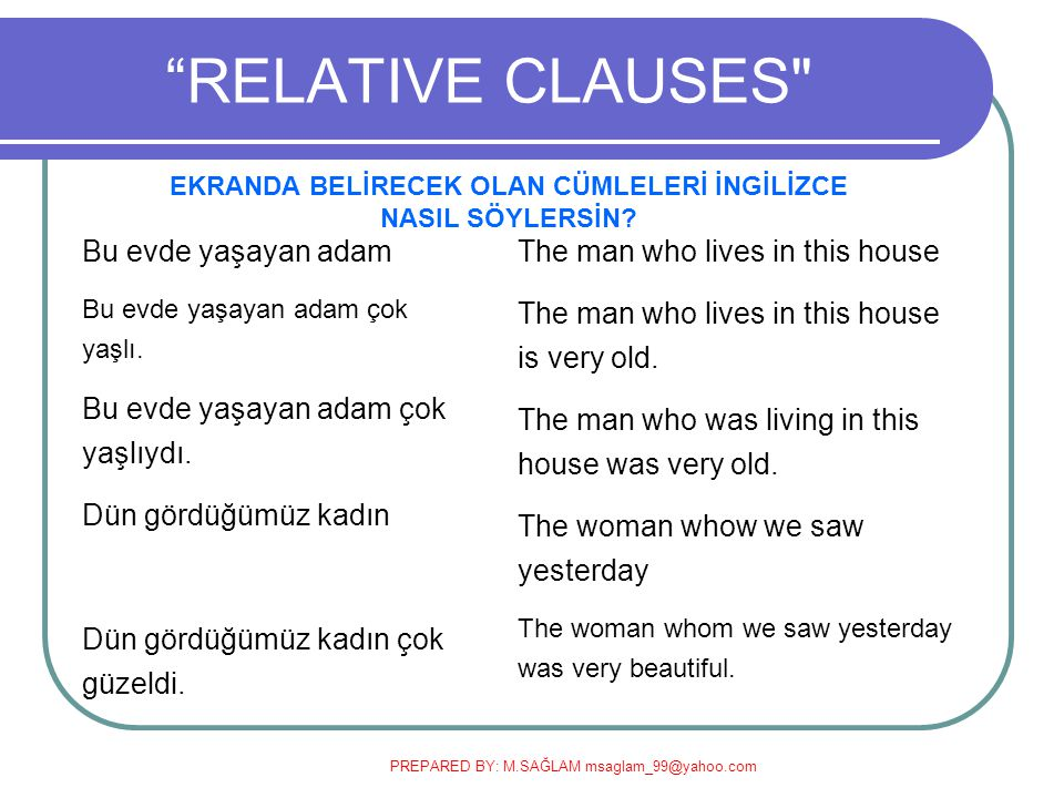 "PREPARED BY: M.SAĞLAM msaglam_99@yahoo.com ""RELATIVE CLAUSES"