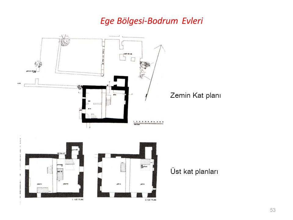 Ege Bölgesi-Bodrum Evleri Zemin Kat planı Üst kat planları 53