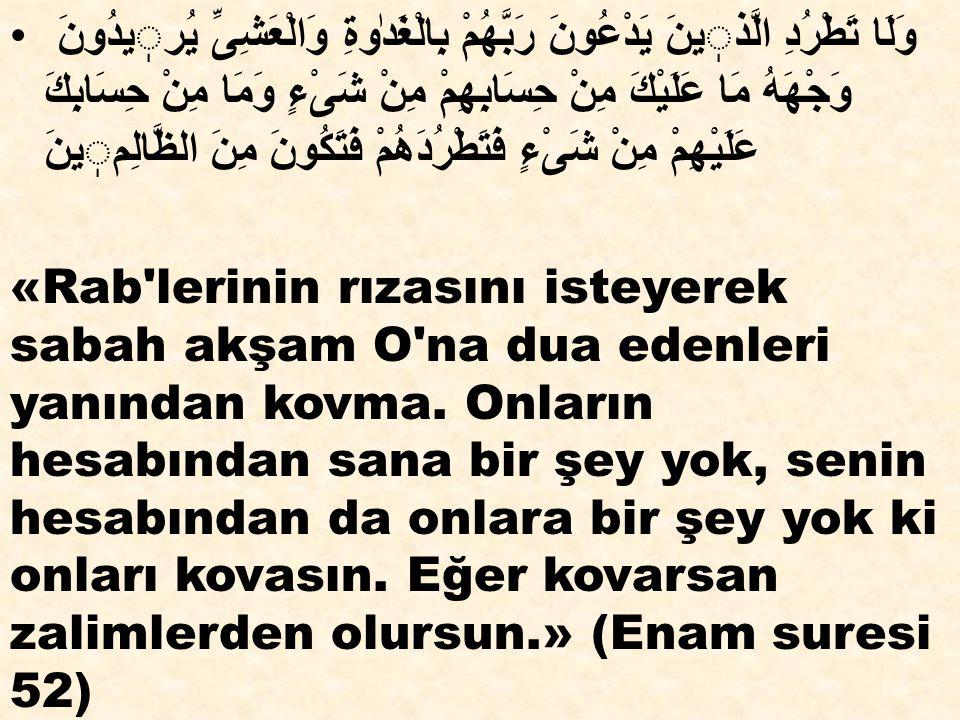 4- Allah ın Peygamberini -Hz.Muhammed i (s.a.v.)- sevdiğinizi söylediniz, iddia ettiniz.