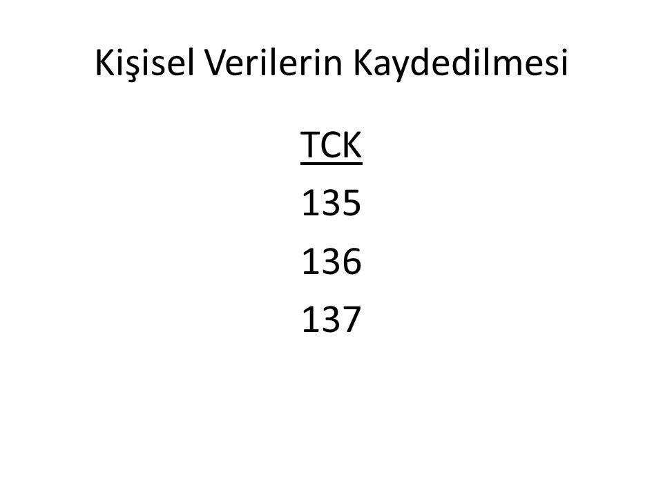 Kişisel Verilerin Kaydedilmesi TCK 135 136 137