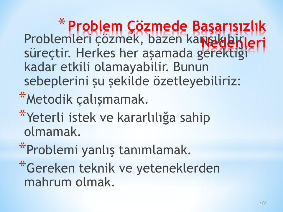 71 * 1.BASAMAK : Problemin tanımlanması. * 2.BASAMAK : Verilerin toplanması. * 3.BASAMAK : Probleme uygun olası çözüm yollarının sıralanması. * 4.BASA