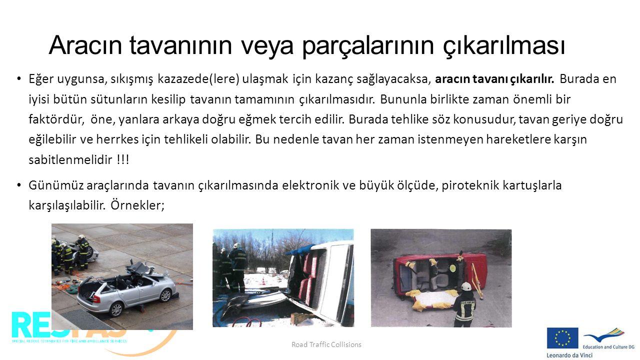 Aracın tavanının veya parçalarının çıkarılması Eğer uygunsa, sıkışmış kazazede(lere) ulaşmak için kazanç sağlayacaksa, aracın tavanı çıkarılır. Burada
