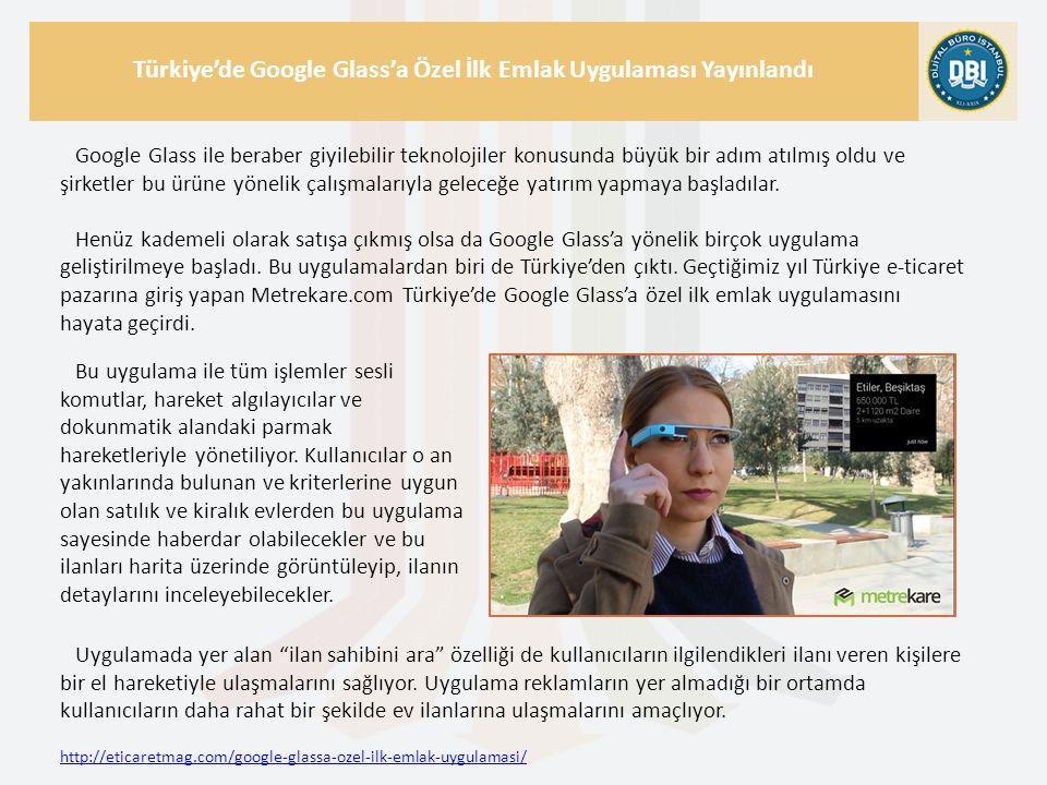 http://eticaretmag.com/google-glassa-ozel-ilk-emlak-uygulamasi/ Türkiye'de Google Glass'a Özel İlk Emlak Uygulaması Yayınlandı Google Glass ile beraber giyilebilir teknolojiler konusunda büyük bir adım atılmış oldu ve şirketler bu ürüne yönelik çalışmalarıyla geleceğe yatırım yapmaya başladılar.