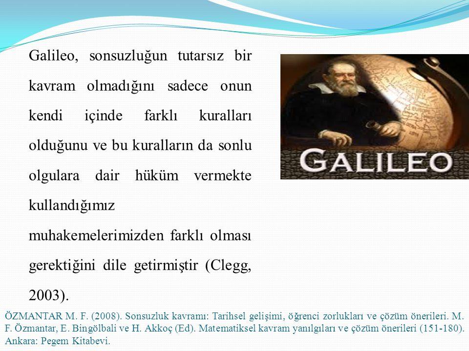 Galileo, sonsuzluğun tutarsız bir kavram olmadığını sadece onun kendi içinde farklı kuralları olduğunu ve bu kuralların da sonlu olgulara dair hüküm v
