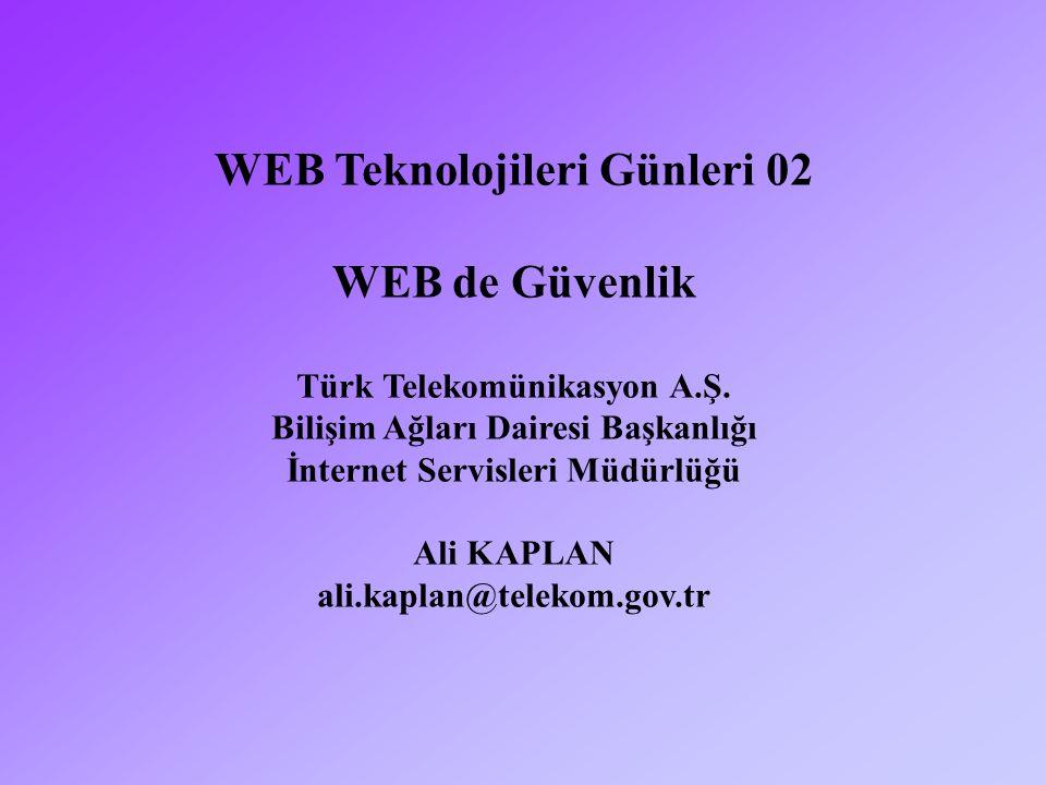WEB Teknolojileri Günleri 02 WEB de Güvenlik Türk Telekomünikasyon A.Ş.