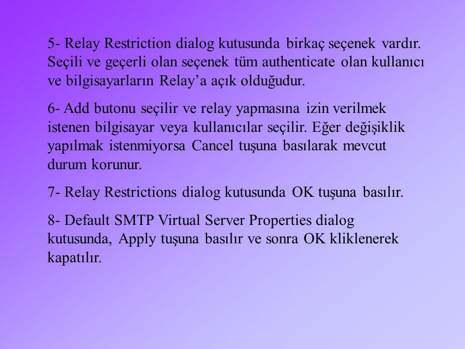 5- Relay Restriction dialog kutusunda birkaç seçenek vardır.