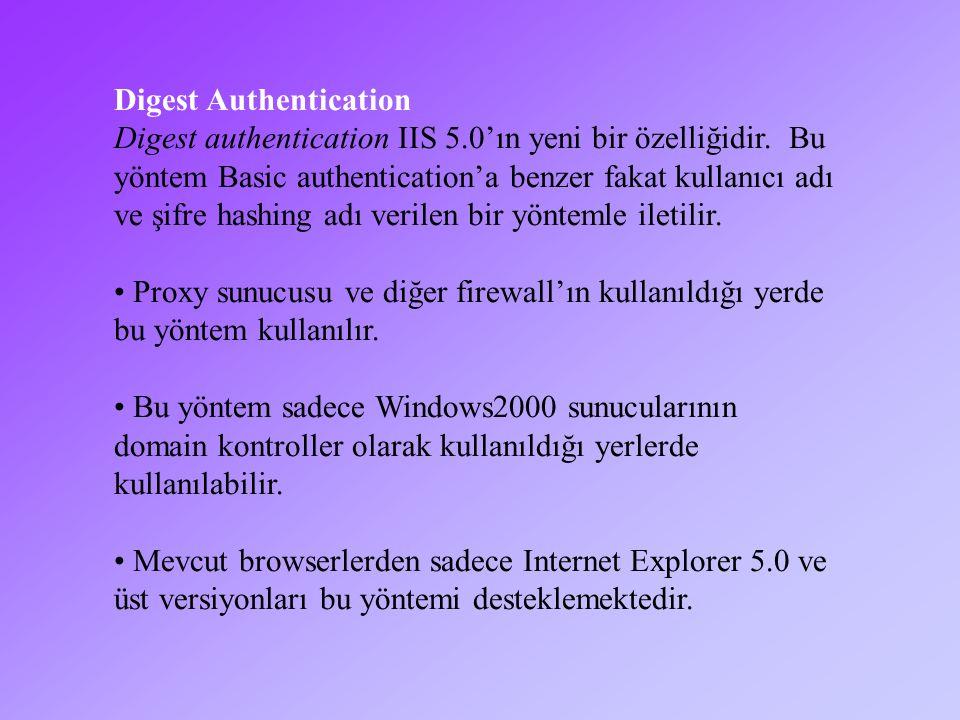 Integrated Windows Authentication Integrated Windows authentication güvenli bir authentication yöntemidir, çünkü kullanıcı kimliği ile şifre network üzerinde gönderilmez.