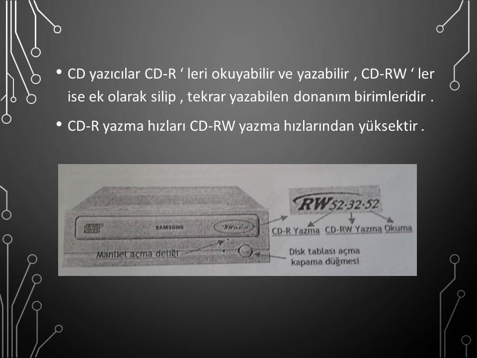 CD yazıcılar CD-R ' leri okuyabilir ve yazabilir, CD-RW ' ler ise ek olarak silip, tekrar yazabilen donanım birimleridir. CD-R yazma hızları CD-RW yaz