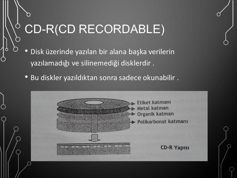CD-R(CD RECORDABLE) Disk üzerinde yazılan bir alana başka verilerin yazılamadığı ve silinemediği disklerdir. Bu diskler yazıldıktan sonra sadece okuna