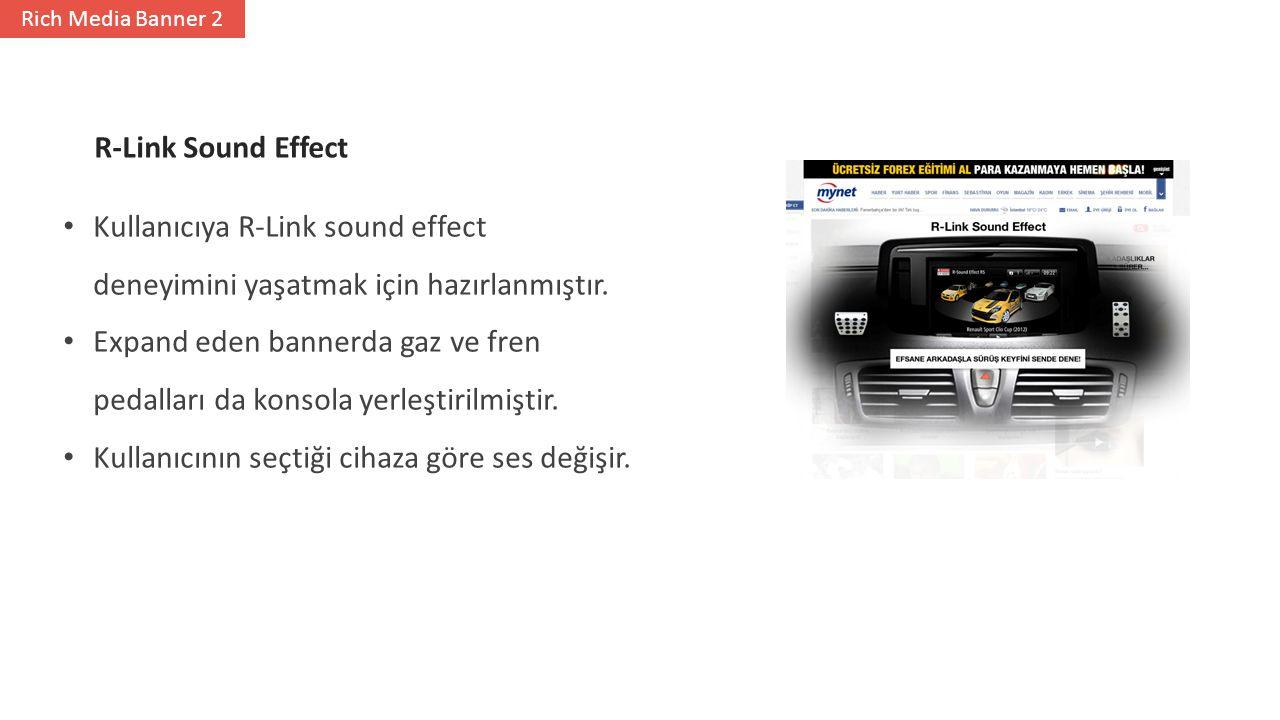 Kullanıcıya R-Link sound effect deneyimini yaşatmak için hazırlanmıştır.