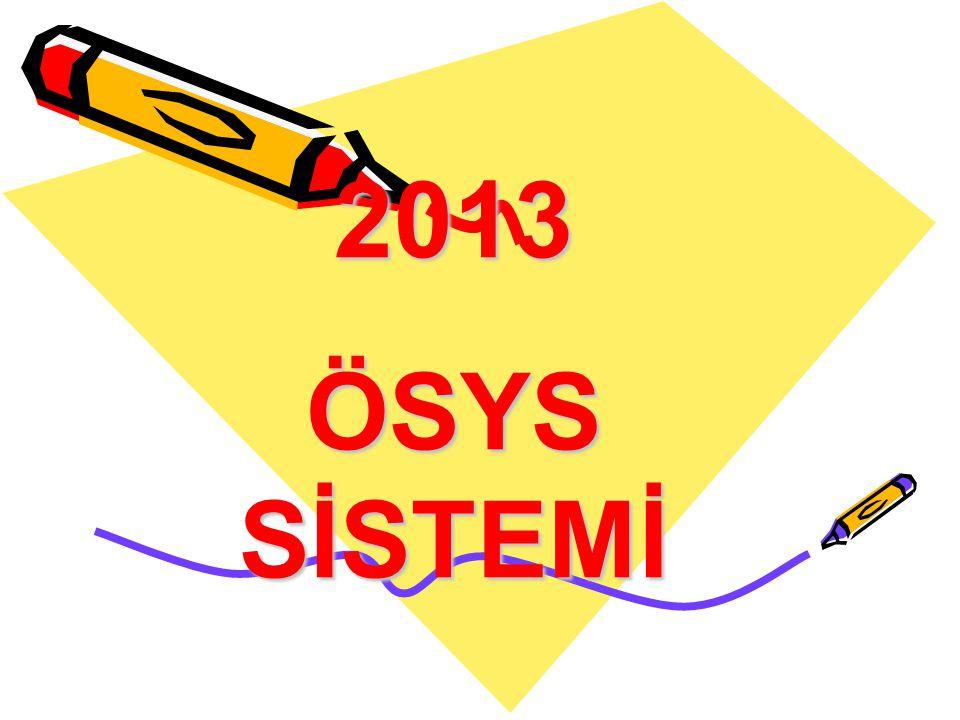 2013 ÖSYS Yükseköğretim programlarına öğrenci seçme ve yerleştirme iki aşamalı sınav sistemi ile yapılacaktır.