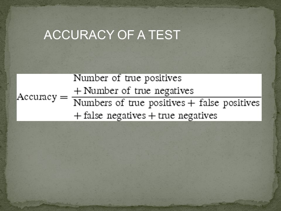 ACCURACY OF A TEST