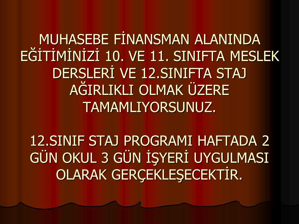 MUHASEBE FİNANSMAN ALANINDA EĞİTİMİNİZİ 10.VE 11.