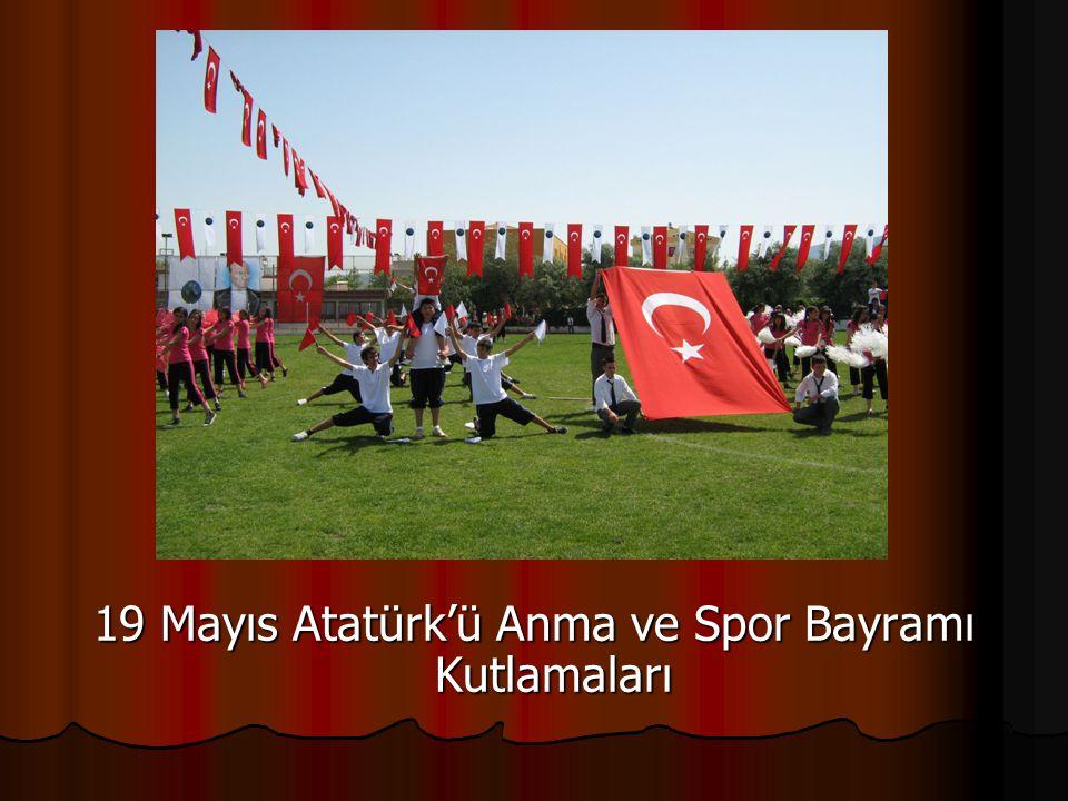 19 Mayıs Atatürk'ü Anma ve Spor Bayramı Kutlamaları
