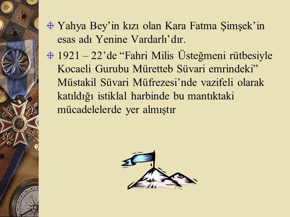 Kara Fatma Şimşek Kocaeli Gurubu milis üsteğmen iken Erzurum'da izinli olduğu sırada 9.
