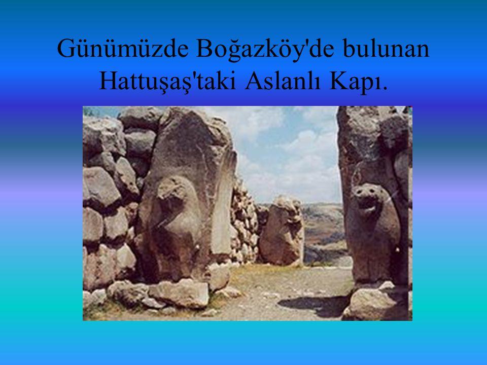 Günümüzde Boğazköy'de bulunan Hattuşaş'taki Aslanlı Kapı.