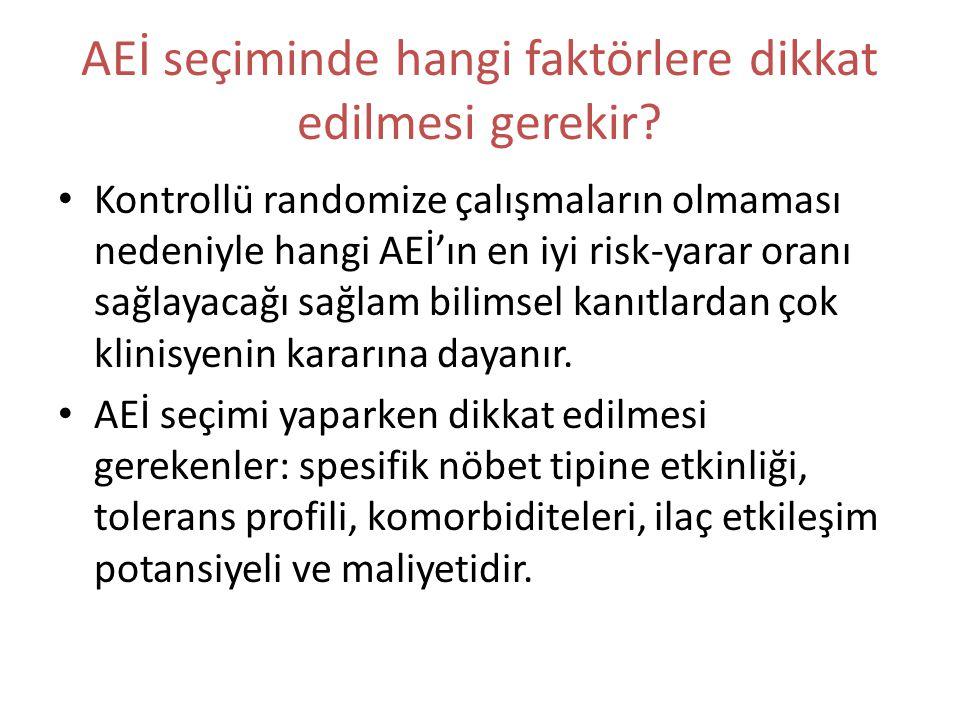 AEİ seçiminde hangi faktörlere dikkat edilmesi gerekir? Kontrollü randomize çalışmaların olmaması nedeniyle hangi AEİ'ın en iyi risk-yarar oranı sağla