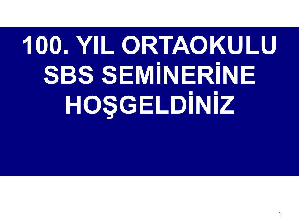 100. YIL ORTAOKULU SBS SEMİNERİNE HOŞGELDİNİZ 1