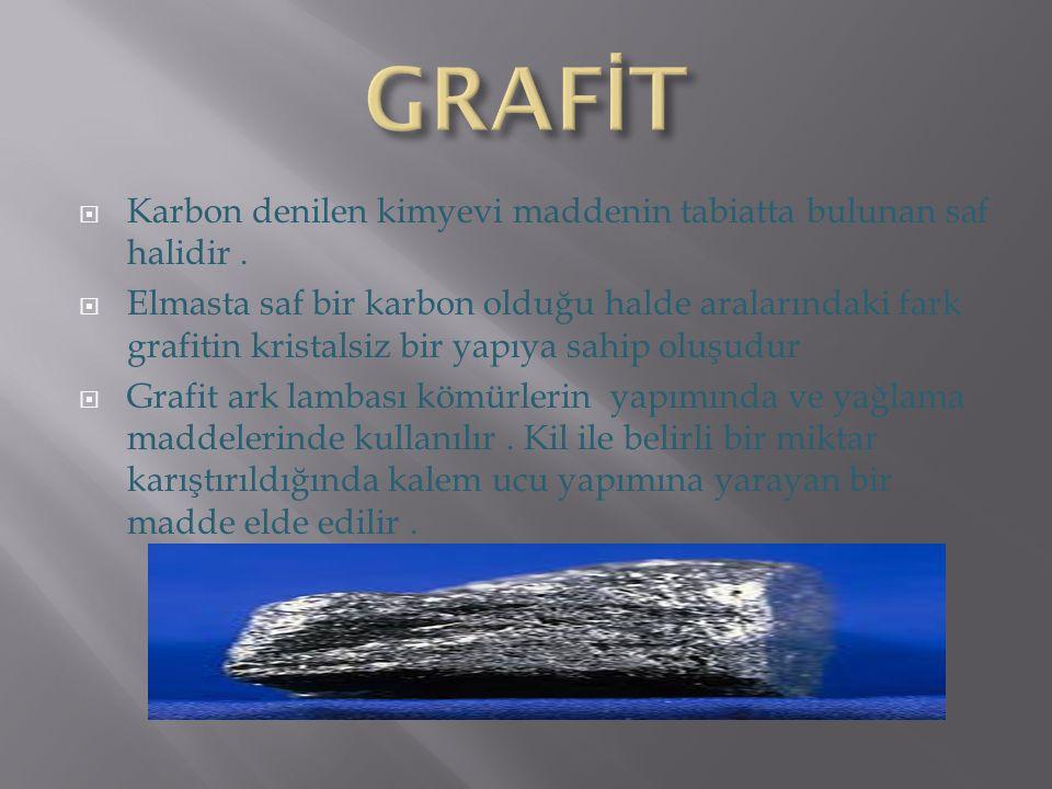  Karbon denilen kimyevi maddenin tabiatta bulunan saf halidir.  Elmasta saf bir karbon olduğu halde aralarındaki fark grafitin kristalsiz bir yapıya