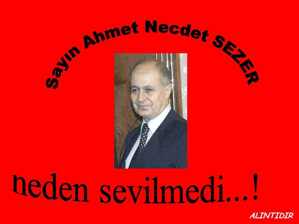 Ahmet Necdet Sezer Neden Sevilmedi?? Ya da biz kimi sevmeyiz?
