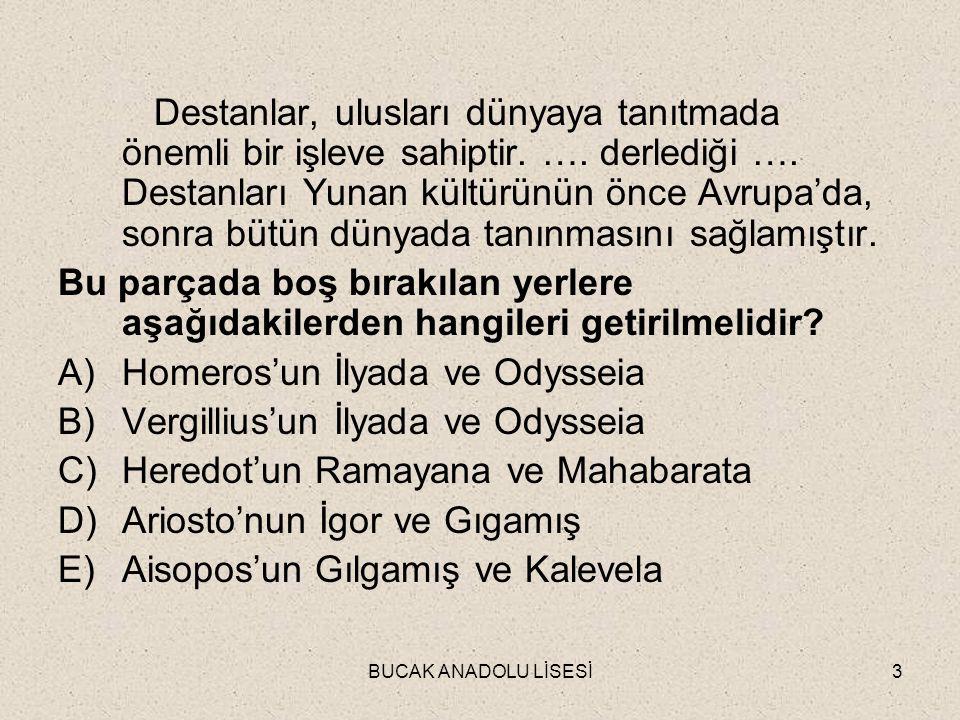 BUCAK ANADOLU LİSESİ54 Aşağıdaki yargılardan hangisi sözlü dönem Türk şiiri ürünlerinden sagu yla ilgili değildir.