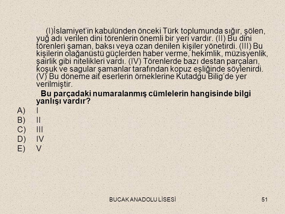 BUCAK ANADOLU LİSESİ51 (I)İslamiyet'in kabulünden önceki Türk toplumunda sığır, şölen, yuğ adı verilen dini törenlerin önemli bir yeri vardır.