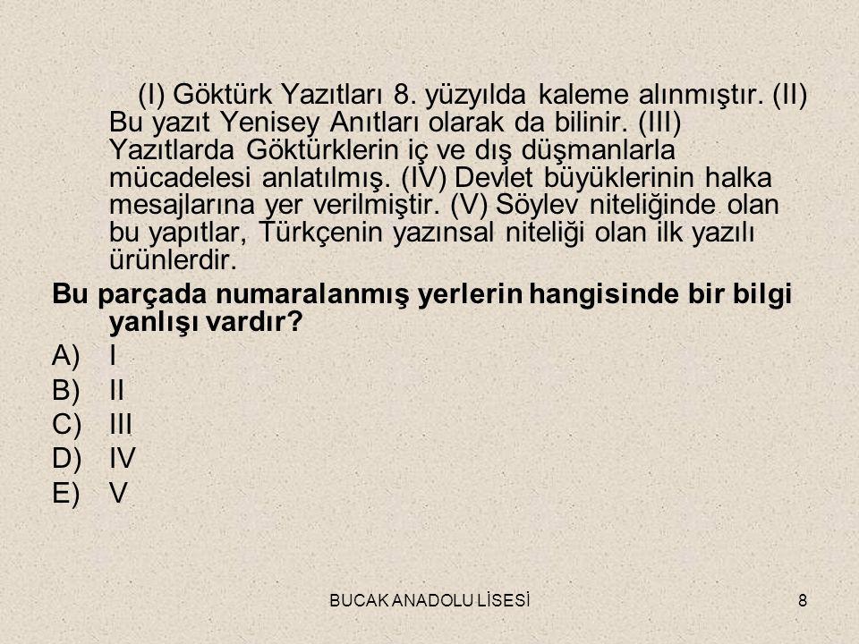BUCAK ANADOLU LİSESİ9 Anonim bir nitelik gösteren sözlü dönem Türk şiirinde ölçü I hecedir.