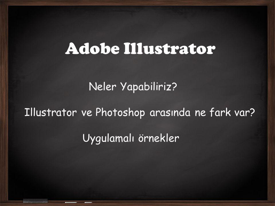 Adobe Illustrator Neler Yapabiliriz? Illustrator ve Photoshop arasında ne fark var? Uygulamalı örnekler