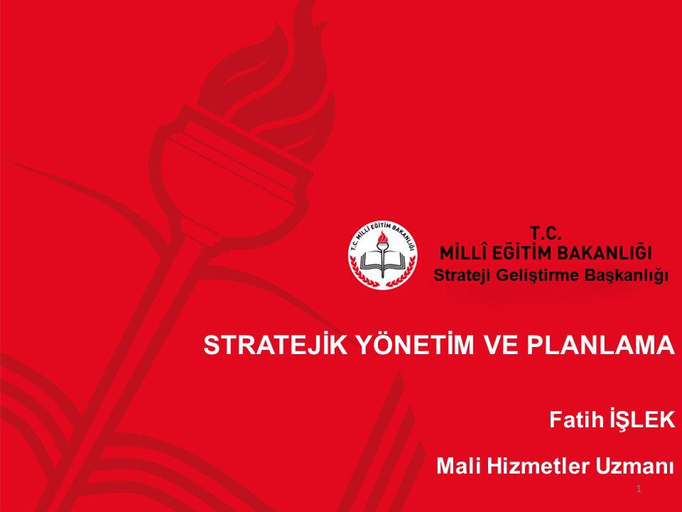 Strateji Geliştirme Başkanlığı STRATEJİK YÖNETİM VE PLANLAMA Fatih İŞLEK Mali Hizmetler Uzmanı 1