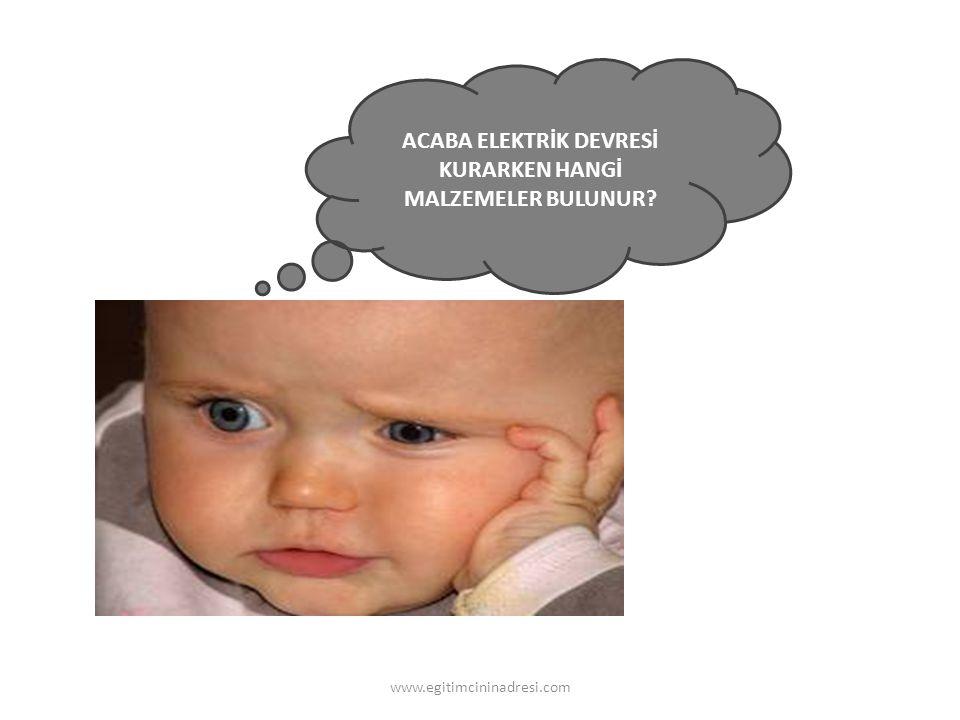BULUNUR AMPUL ANAHTAR KABLO DUY PİL BASİT ELEKTRİK DEVRESİNDE www.egitimcininadresi.com