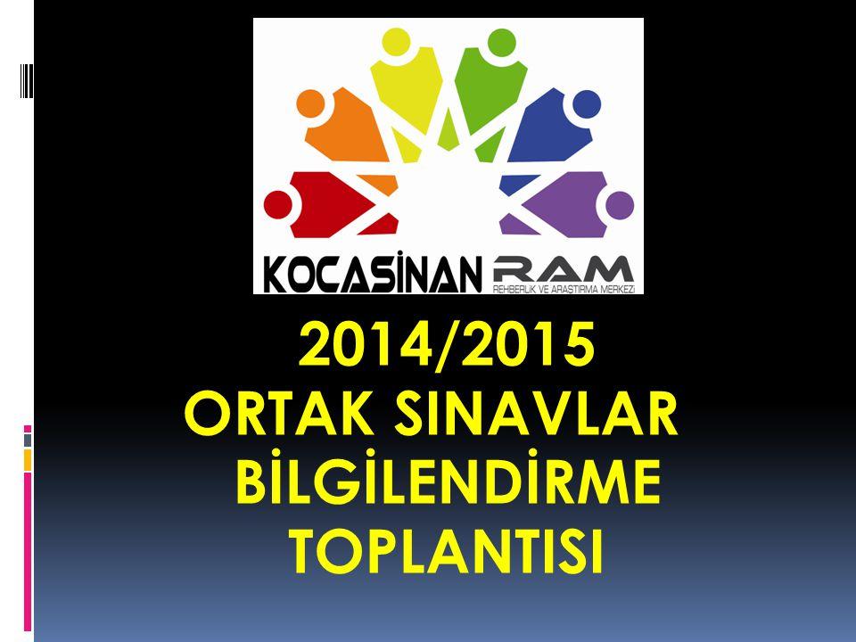 2014/2015 ORTAK SINAVLAR BİLGİLENDİRME TOPLANTISI