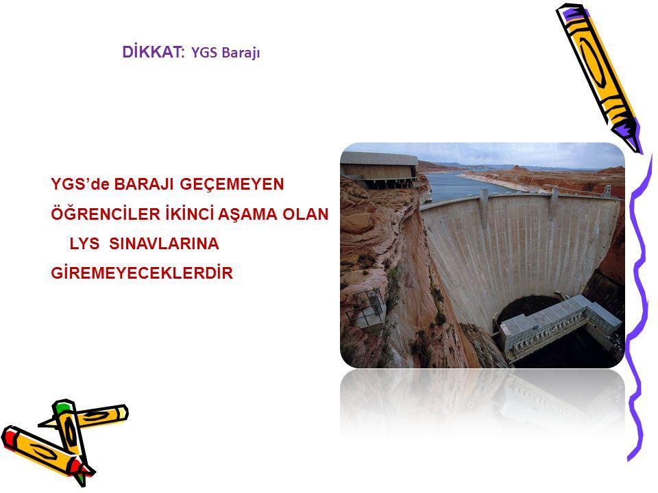 DİKKAT: YGS Barajı YGS'de BARAJI GEÇEMEYEN ÖĞRENCİLER İKİNCİ AŞAMA OLAN LYS SINAVLARINA GİREMEYECEKLERDİR