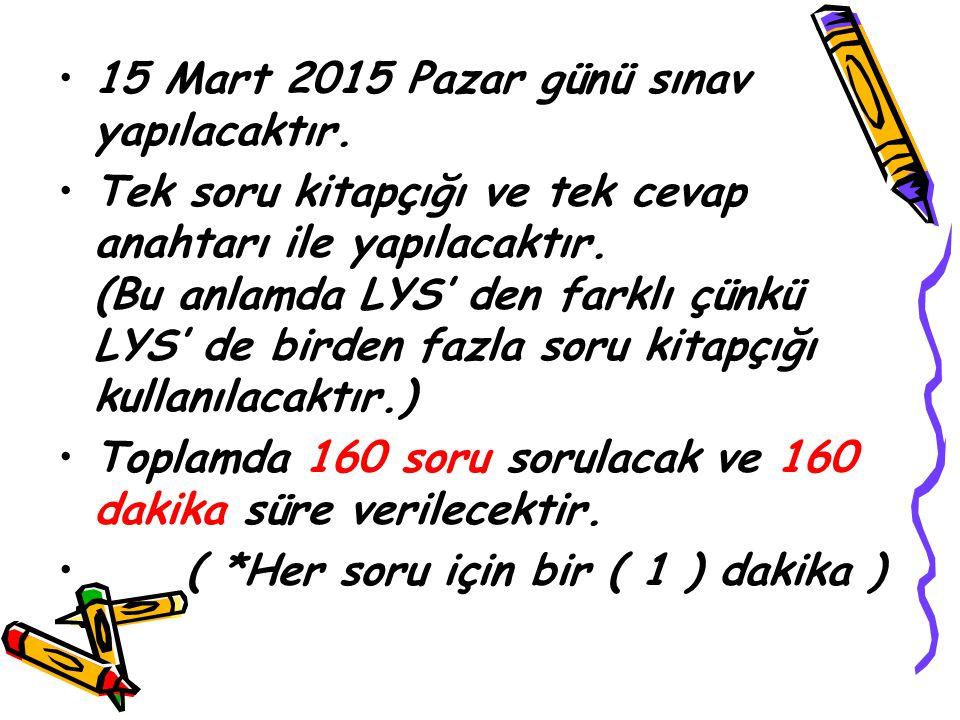 15 Mart 2015 Pazar günü sınav yapılacaktır.