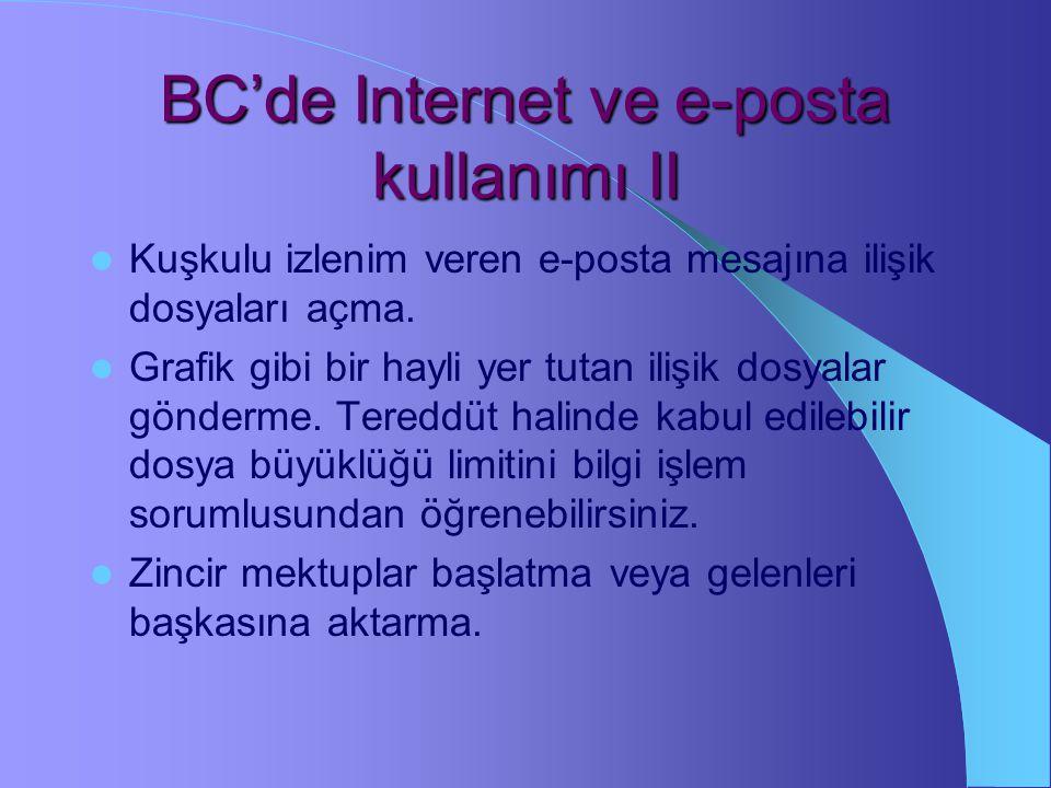 BC'de Internet ve e-posta kullanımı Pornografik, açık saçık ve saldırgan siteleri ziyaret etme. Ne kurum içinden kişilere ne de kurum dışına, karalayı