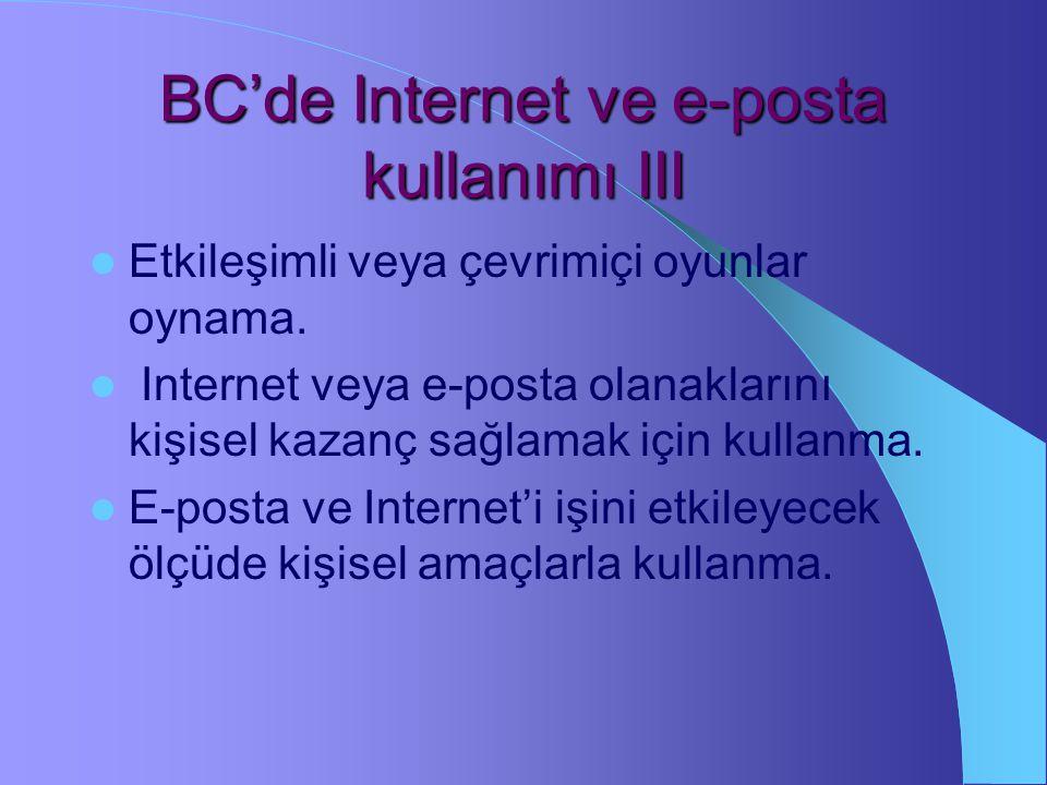 BC'de Internet ve e-posta kullanımı II Kuşkulu izlenim veren e-posta mesajına ilişik dosyaları açma.