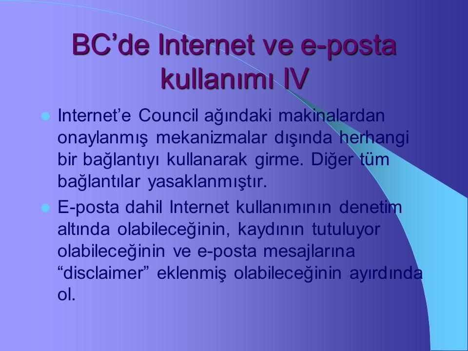 BC'de Internet ve e-posta kullanımı III Etkileşimli veya çevrimiçi oyunlar oynama. Internet veya e-posta olanaklarını kişisel kazanç sağlamak için kul
