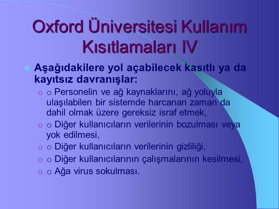 Oxford Üniversitesi Kullanım Kısıtlamaları III Telif haklarını, ahlaki hakları, ticari hakları (trade mark) ve diğer fikir ve sanat ürünleri haklarını