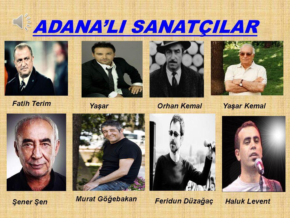 ADANA'DA TARİHİ VE TURİSTİK YERLER