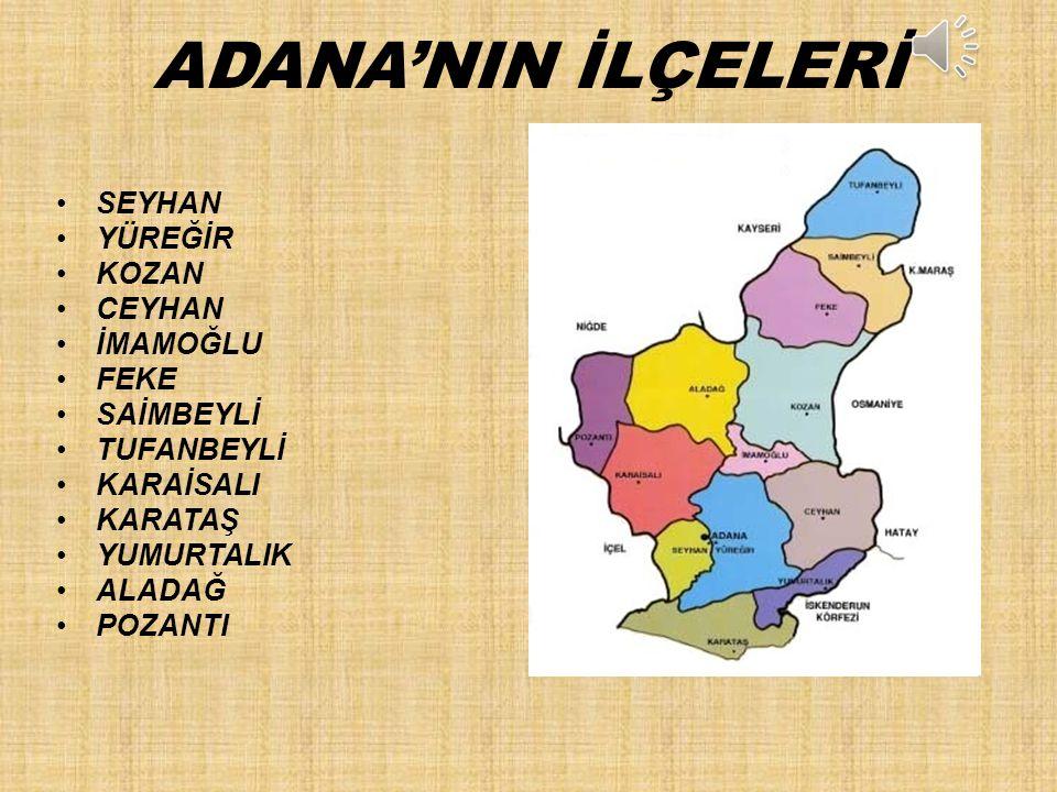 ADANA ; Türkiye'nin güneyinde Akdeniz Bölgesinde yer alan ilidir.. Kent merkezi 1.617.284 nüfusa sahiptir. Adana ilinin yüzölçümü 14.030 km 2 dir. Ada