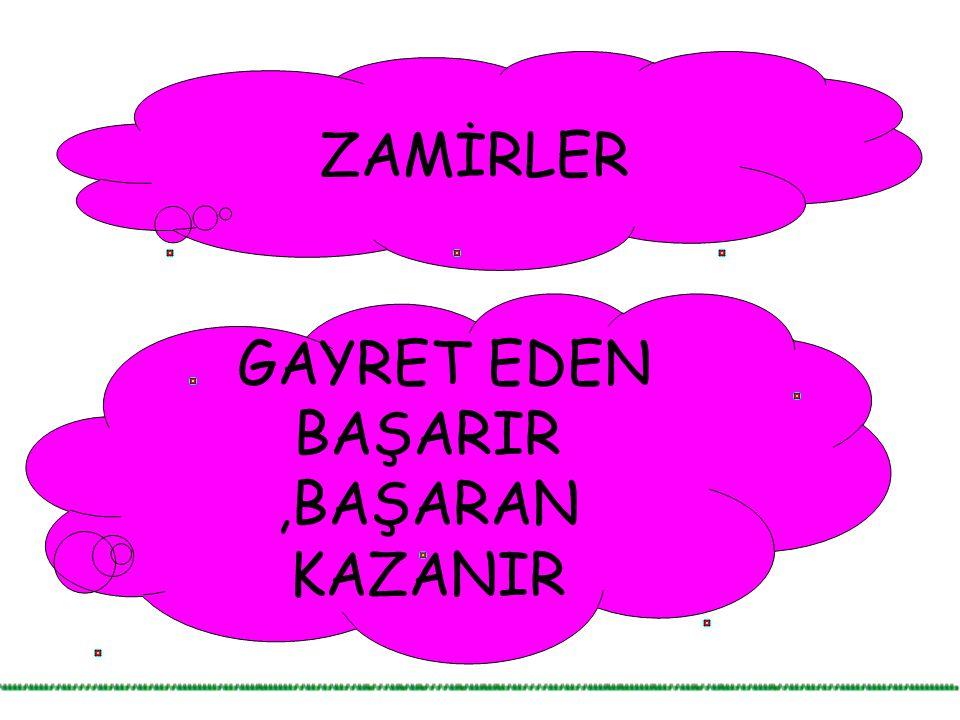 ZAMİRLER GAYRET EDEN BAŞARIR,BAŞARAN KAZANIR