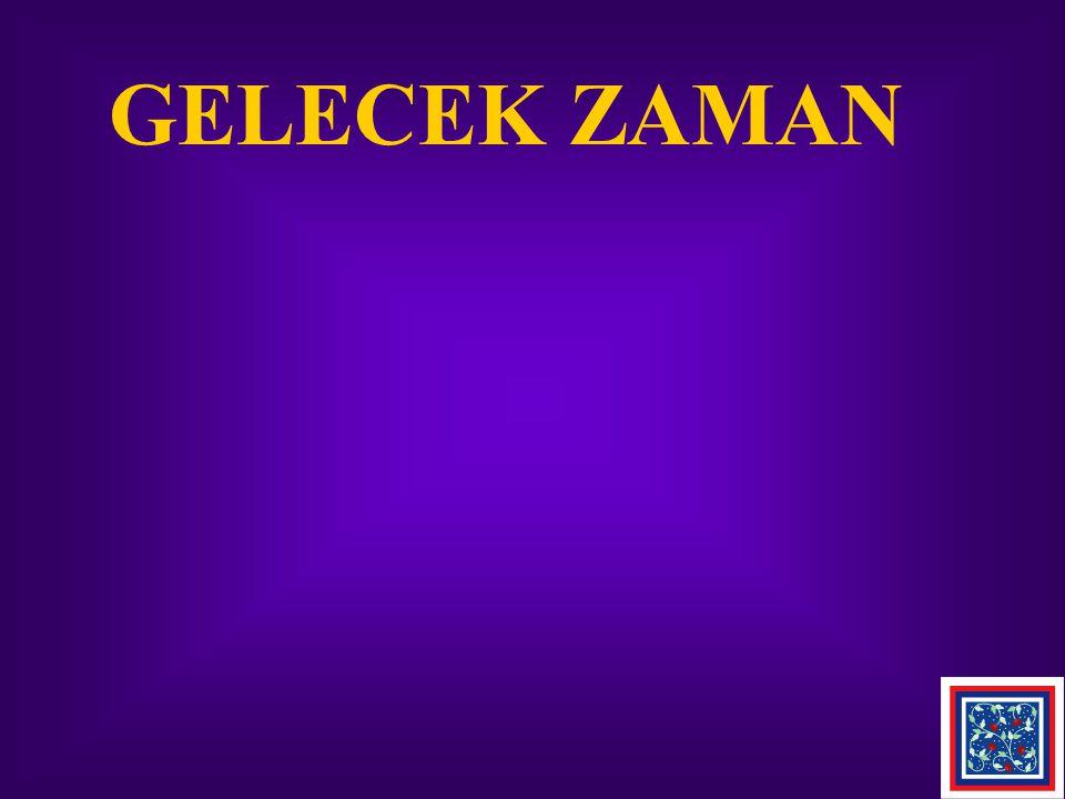 GELECEK ZAMAN
